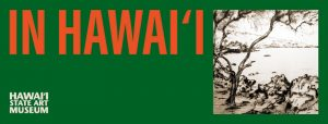 Promotional graphic for the In Hawaii Exhibit, showing an etching of Kealakekua Bay by artist Huc Luquiens.